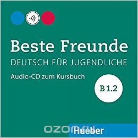Beste Freunde B1/2 CD zum Kursbuch